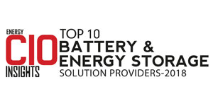 Top 10 Battery and Energy Storage Solution Companies - 2018