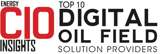 Top 10 Digital Oil Field Solution Companies - 2019
