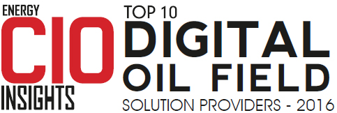 Top 10 Digital Oil Field Solution Companies – 2016