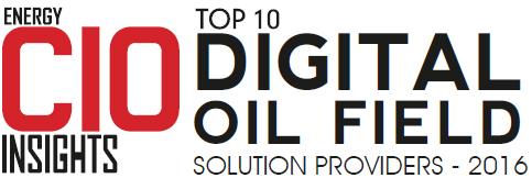 Top 10 Digital Oil Field Solution Companies – 2016