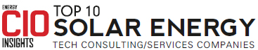 Top 10 Solar Energy Technology Consulting/Services Companies - 2019