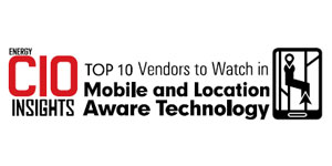 Top 10 Vendors to Watch in Mobile and Location Aware Technology