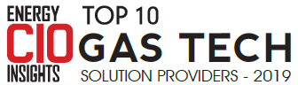 Top 10 Gas Tech Solution Companies - 2019