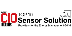 Top 10 Sensor Solution Providers for the Energy Management 2016