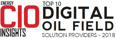 Top 10 Digital Oil Field Solution Companies - 2018