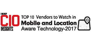 Top 10 Vendors to Watch in Mobile and Location Aware Technology - 2017